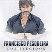 Los Elegidos de Francisco Pesqueira
