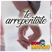 Te Arrepentiste by Don Mauro