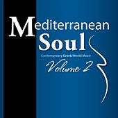 Mediterranean Soul, Vol. 2: Contemporary Greek / World Music by Mediterranean Soul