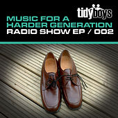 Music For A Harder Generation: Radio Show 002 - EP by Various Artists