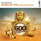 Sands Of Time (FSOE 600 Anthem) by Aly & Fila