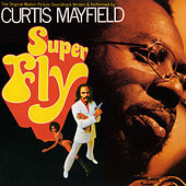 Superfly (The Original Motion Picture Soundtrack) von Curtis Mayfield