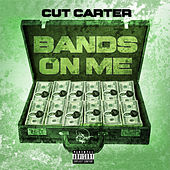 Bands On Me by Cut Carter