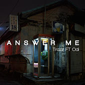 Answer Me by Trazz