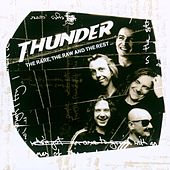 The Rare, The Raw And The Rest by Thunder