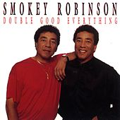 Double Good Everything by Smokey Robinson