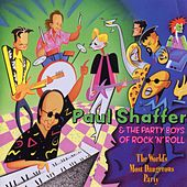 The World's Most Dangerous Party di Paul Shaffer