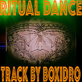 Ritual Dance by Boxidro