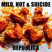 Mild, Hot & Suicide by Republica