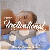 Inner Motivational Music von Massage Therapy Music