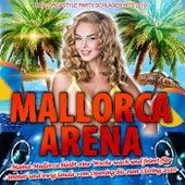 Mallorca Arena (Mallorcastyle Party Schlager Hits 2019) (Mama Mallorca bleibt eine Woche wach und feiert für  immer und ewig lauda vom Opening bis zum Closing 2020) von Various Artists