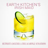 Earth Kitchen's Irish Maid de Various Artists