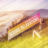 Seaside Relaxations by Various Artists