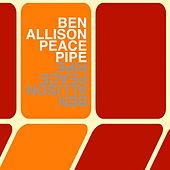 Peace Pipe by Ben Allison
