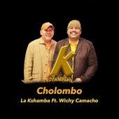 Cholombo (feat. Wichy Camacho) by La Kshamba