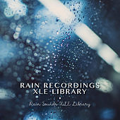 Rain Recordings XLE Library by Rain Sounds XLE Library