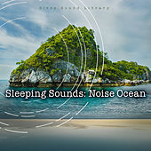 Sleeping Sounds: Noise Ocean by Sleep Sound Library