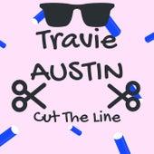 Cut The Line by Travie AUSTIN