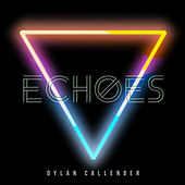Echoes by Dylan Callender