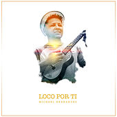 Loco Por Ti (Version Acústica) de Michael Hernandez