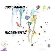 Increments by Just James