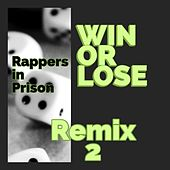 Win or Lose (Remix 2) by Rappers in Prison
