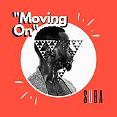 Moving On de Suba