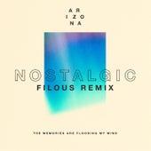 Nostalgic (filous Remix) by A R I Z O N A