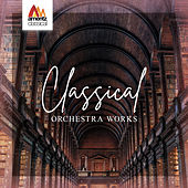 Classical Orchestra Works by Various Artists