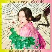 Save My World by Minako Kotobuki