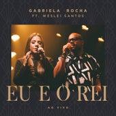 Eu e o Rei (Ao Vivo) von Gabriela Rocha