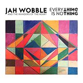 Everything Is No Thing by Jah Wobble