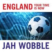 England Your Time Is Now de Jah Wobble
