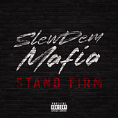 Stand Firm by Slewdem Mafia