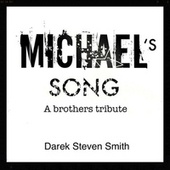 Michael's Song (A Brothers Tribute) von Darek Steven Smith