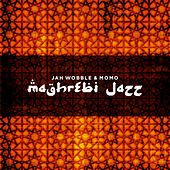Maghrebi Jazz de Jah Wobble