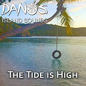 The Tide Is High by Dano's Island Sounds
