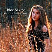 Make You Feel My Love von Chloe Saxton