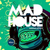 Mad House, Vol. 4 by Various Artists