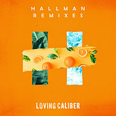 Hallman Remixes de Loving Caliber