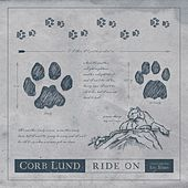 Ride On (feat. Ian Tyson) by Corb Lund