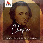 Chopin: Classical Concentration by Various Artists