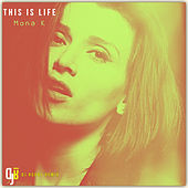 This Is Life (DJ Roody Remix) by Mona K