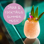 Jazz & Cocktails Summer Music by Various Artists