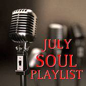 July Soul Playlist by Various Artists