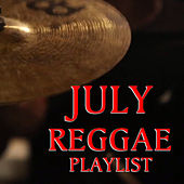 July Reggae Playlist by Various Artists