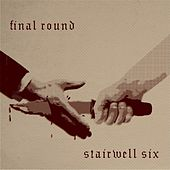 Final Round by Stairwell 6