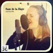 Just Kiss Me de Sam De La Haye