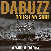 Touch My Soul (Essential Tracks) de Da Buzz