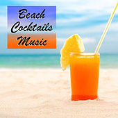 Beach Cocktails Music by Various Artists